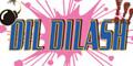 DIL DILASH